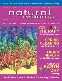 April 2016 Central Florida Natural Awakenings Magazine