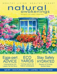 April 2017 Central Florida Natural Awakenings Magazine