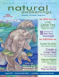 August 2017 Central Florida Natural Awakenings Magazine