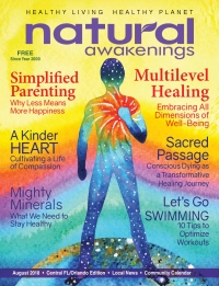 August 2018 Central Florida Natural Awakenings Magazine