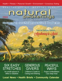 December 2015 Central Florida Natural Awakenings Magazine