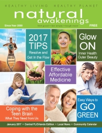 January 2017 Central Florida Natural Awakenings Magazine