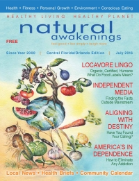 July 2016 Central Florida Natural Awakenings Magazine