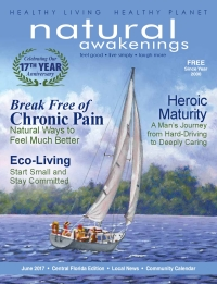 June 2017 Central Florida Natural Awakenings Magazine