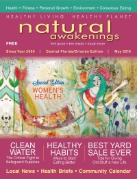 May 2016 Central Florida Natural Awakenings Magazine