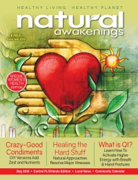May 2018 Central Florida Natural Awakenings Magazine